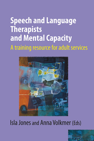 Book cover of Speech and Language Therapists and Mental Capacity