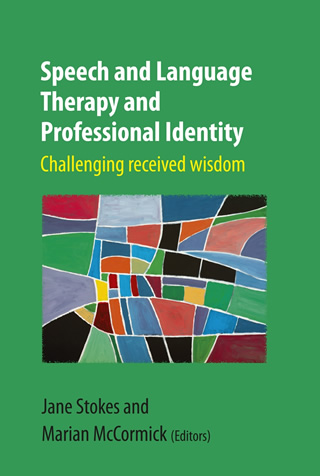 Book cover of Speech and Language Therapy and Professional Identity: Challenging Received Wisdom